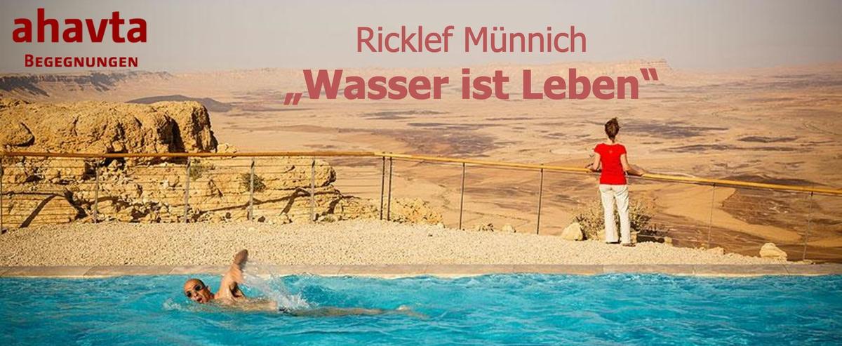Ricklef Münnich: Wasser ist Leben. Wie Israel einen Notstand in Reichtum verwandelt