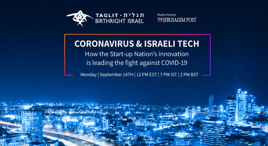 Taglit-Birthright Israel and The Jerusalem Post present their first-ever innovation conference: Discover the technological solutions and innovative products developed in Israel  as part of the struggle against the novel coronavirus.
