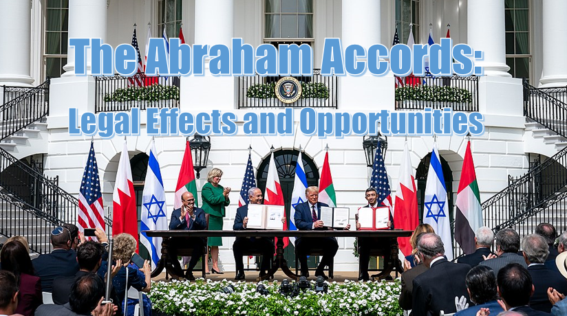 Abraham Accords - Legal Effects and Opportunities