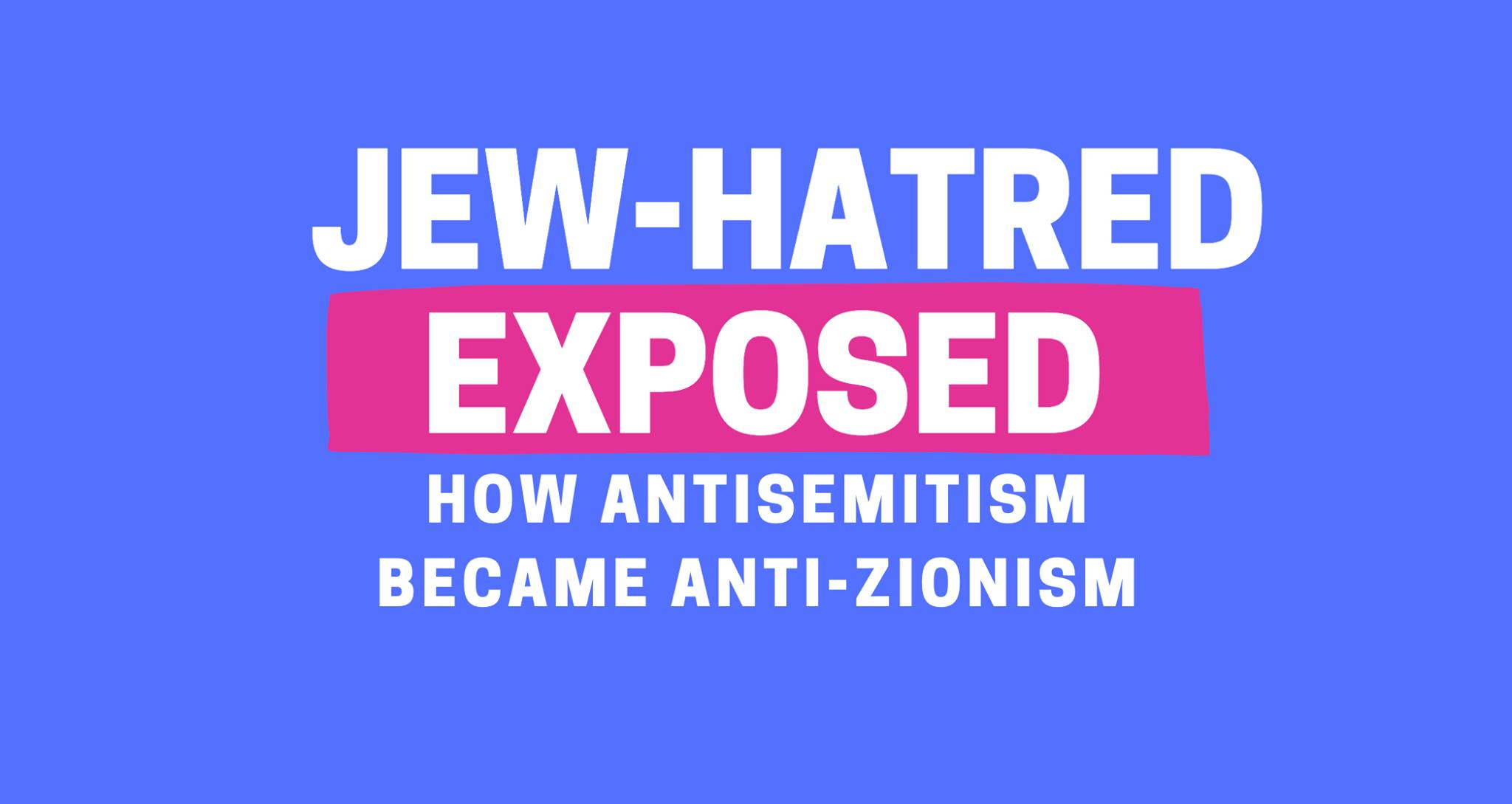 How Antisemitism Became Anti-Zionism