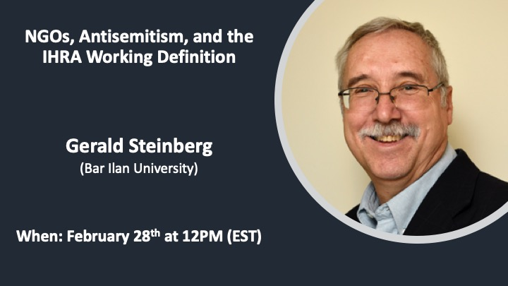 Gerald Steinberg: NGOs, Antisemitism, and the IHRA Working Definition