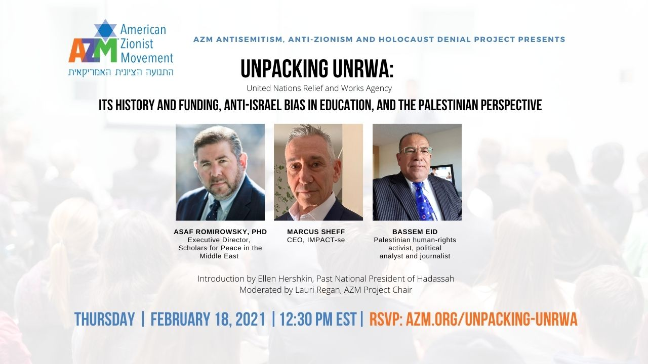 Unpacking UNRWA: It's History and Funding, Anti-Israel Bias in Education, and the Palestinian Perspective