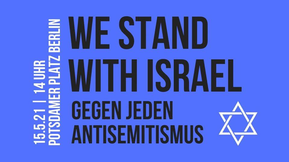 Berlin: We stand with Israel - Gegen jeden Antisemitismus