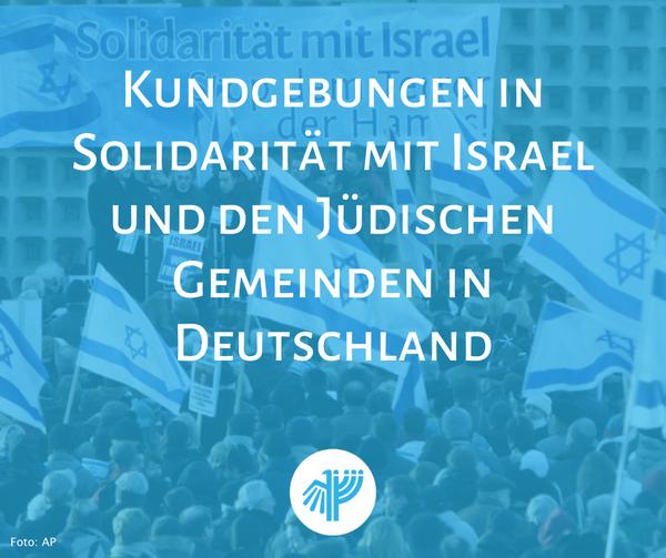 Übersicht Kundgebungen in Solidarität mit Israel und den Jüdischen Gemeinden in Deutschland