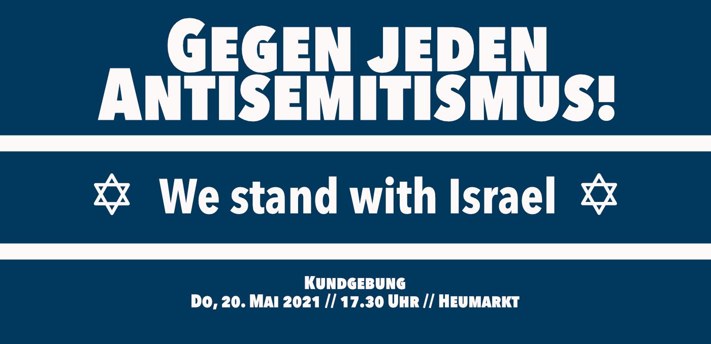 Köln: Gegen jeden Antisemitismus - We stand with Israel!