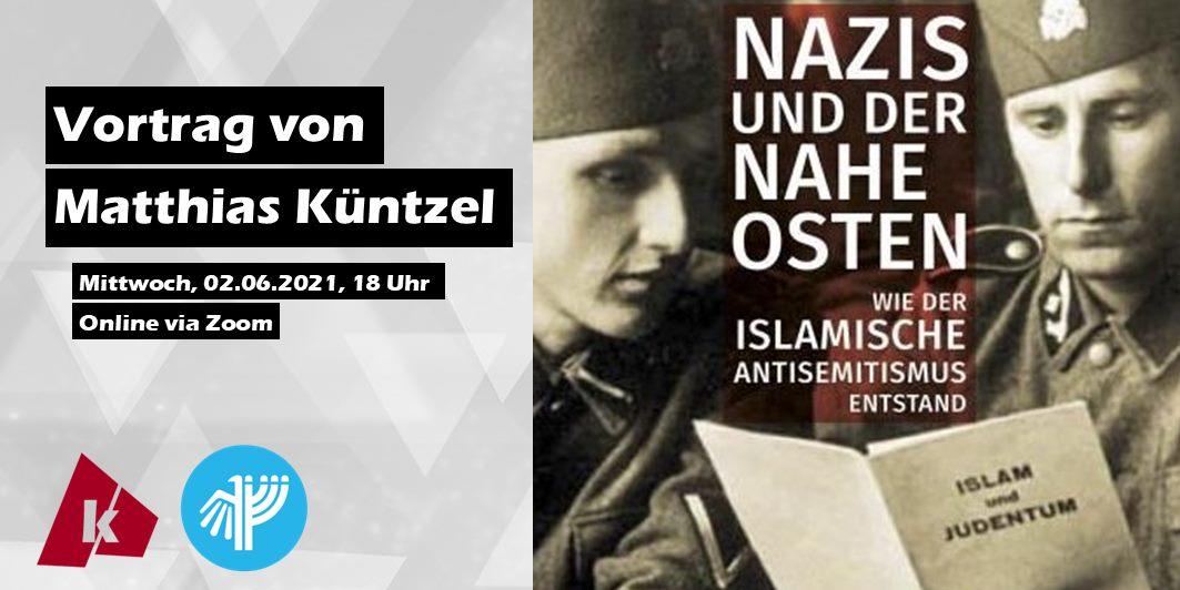 Matthias Küntzel: Nazis und der Nahe Osten. Wie der islamische Antisemitismus entstand