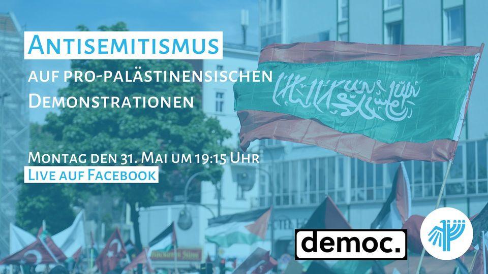 Antisemitismus auf pro-palästinensischen Demonstrationen