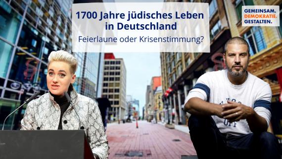 1700 Jahre jüdisches Leben in Deutschland. Feierlaune oder Krisenstimmung?