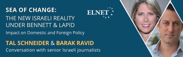 Sea of Change: The New Israeli Reality under Bennett & Lapid, Impact on Foreign Policy - Conversation with Israeli journalists Barak Ravid and Tal Schneider