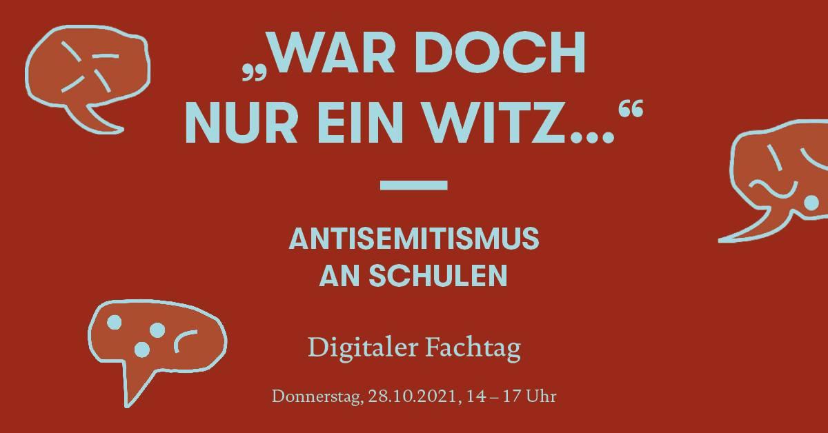 """""""WAR DOCH NUR EIN WITZ…"""" — ANTISEMITISMUS AN SCHULEN (Digitaler Fachtag)"""