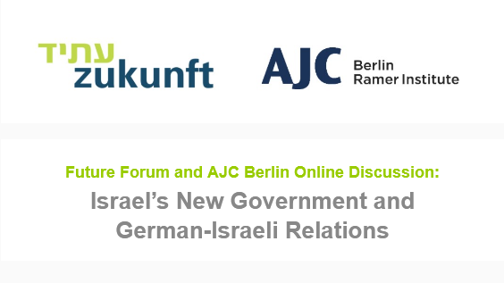 Future Forum and AJC Berlin Online Discussion: Israel's New Government and German-Israeli Relations
