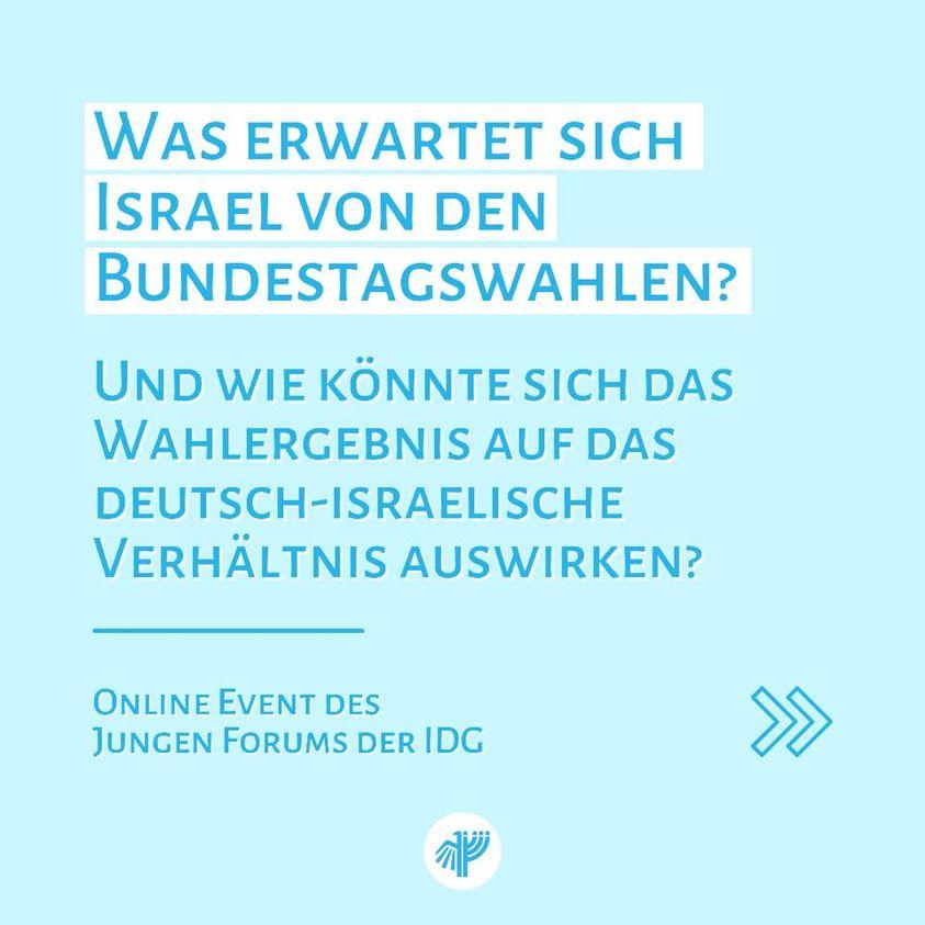 Das Junge Forum der Israelisch-Deutschen Gesellschaft veranstaltet diesen Donnerstag ein Online Event zu den anstehenden #Bundestagswahlen aus israelischer Perspektive.